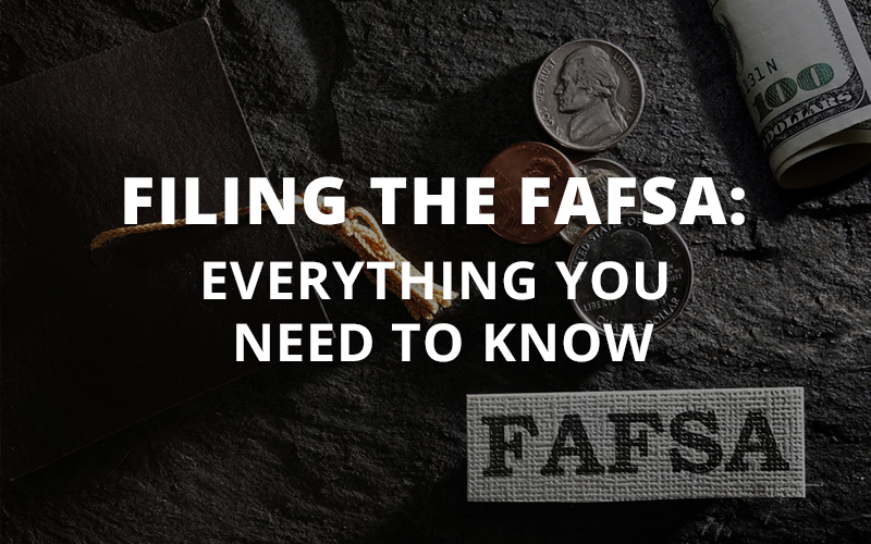 Filing the FAFSA: Everything You Need to Know
