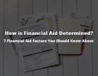 How is Financial Aid Determined?: 7 Financial Aid Factors You Should Know About