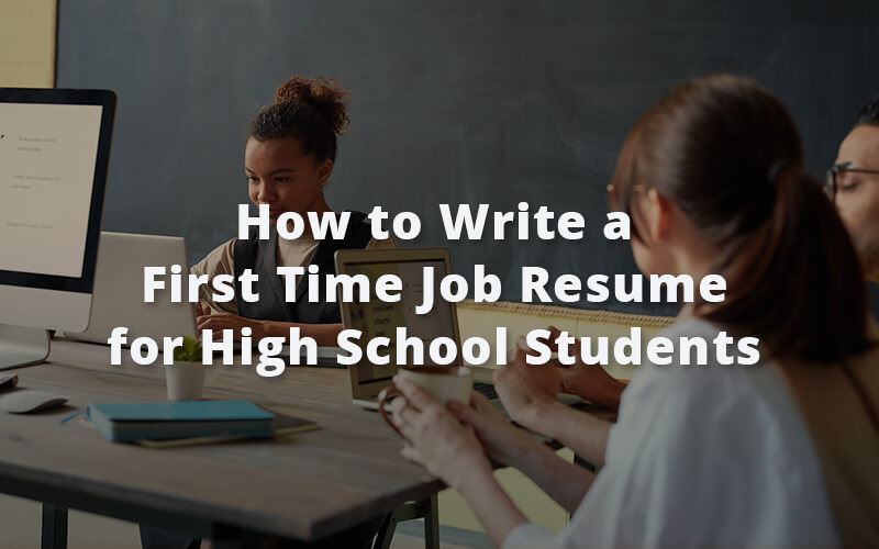 How to Write a First Time Job Resume for High School Students