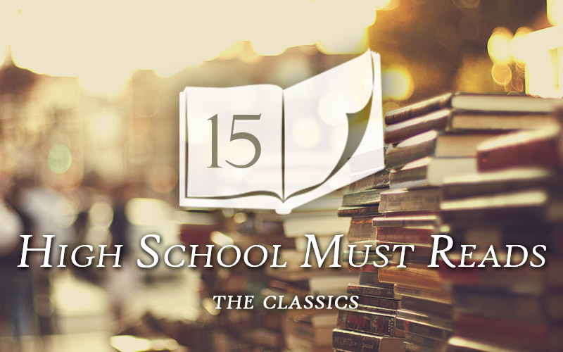 15 Books Every High School Student Should Read High School