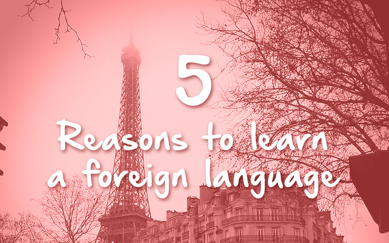 Why Should I Learn This? Benefits Of Learning A Foreign Language