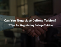 Can You Negotiate College Tuition? 7 Tips for Negotiating College Tuition
