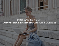 The Advantages and Disadvantages of Competency Based Education Colleges