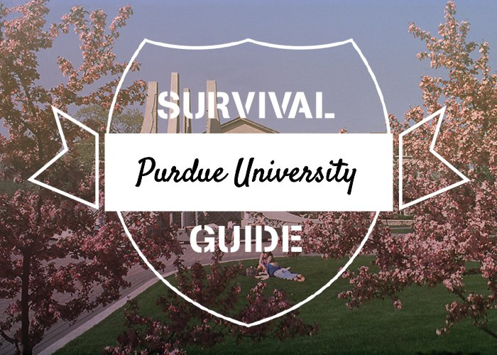 Purdue University - Survival Guide
