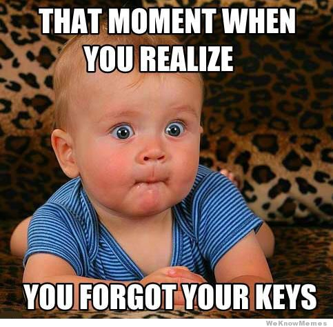 hat moment when you realize you forgot your keys meme