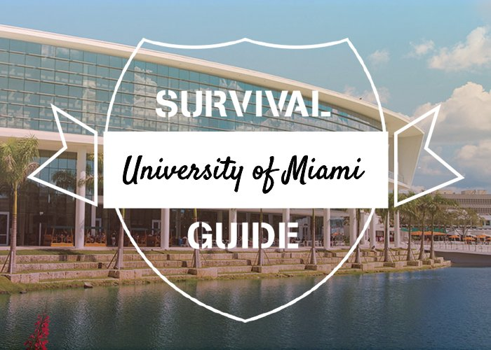 University of Miami - Survival Guide