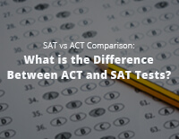 What is the Difference Between ACT and SAT Tests?