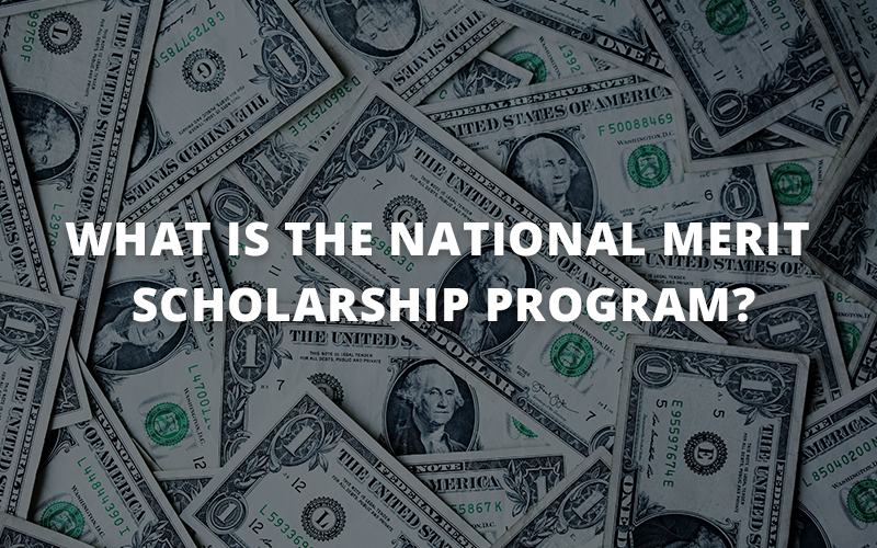 Everything You Need to Know About the National Merit Scholarship Program