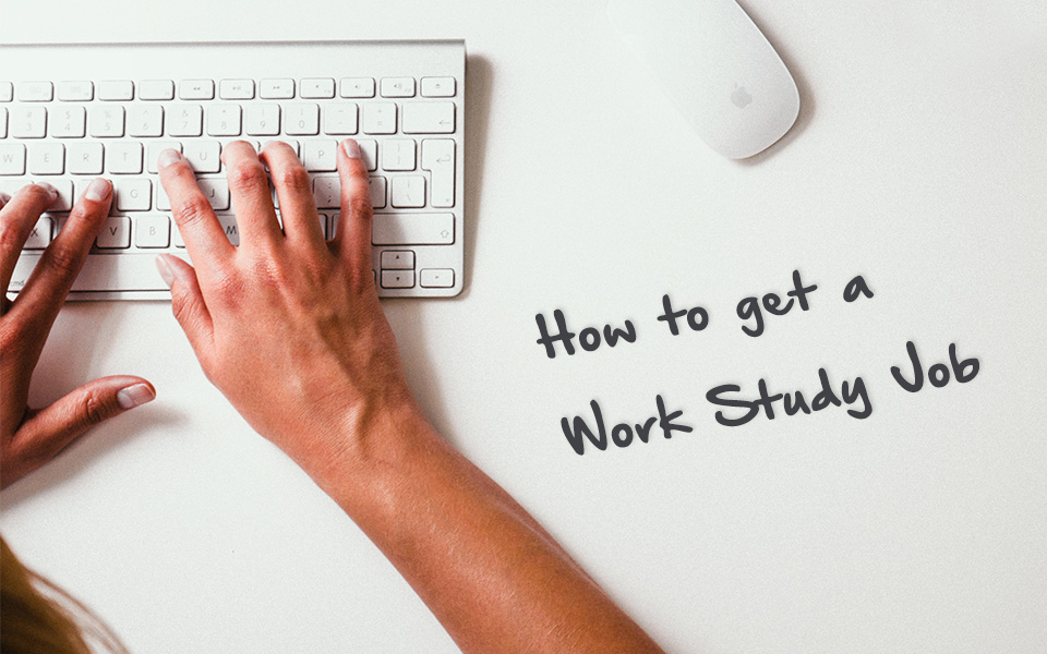 How to Get Work Study Jobs In College