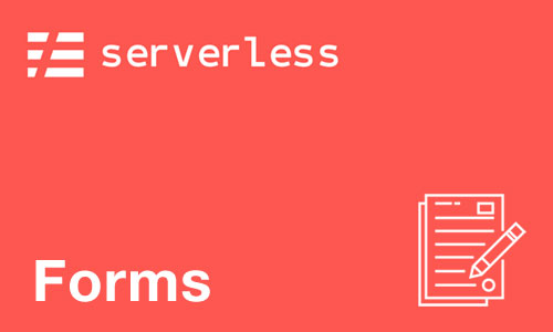 Serverless Forms Service to collect form data and view via Admin UI
