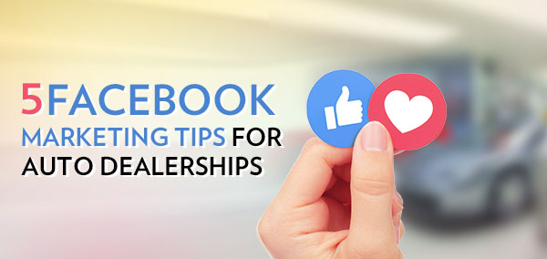 Facebook_Marketing_Tips_for_Auto_Dealerships