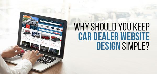 Why_Should_You_Keep_Car_Dealer_Website_Design_Simple
