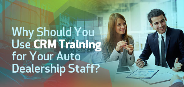 CRM_Training_for_Auto_Dealership_Staff