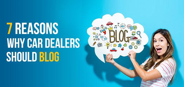 7_Reasons_Why_Car_Dealers_Should_Blog