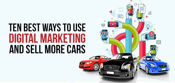 ten best ways to use digital marketing and sell more cars izmocars. Black Bedroom Furniture Sets. Home Design Ideas