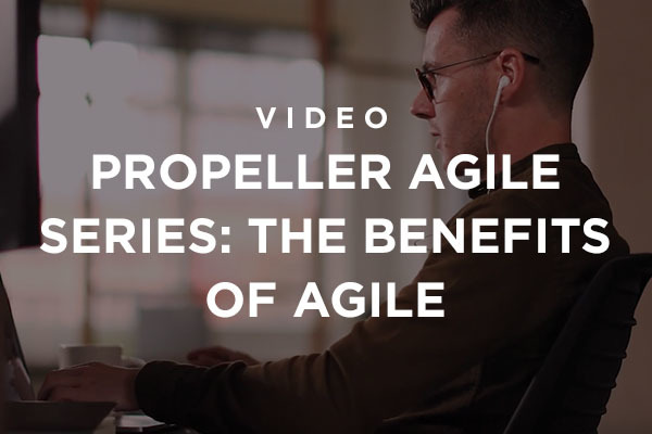 Watch our video titled The Benefits of Agile