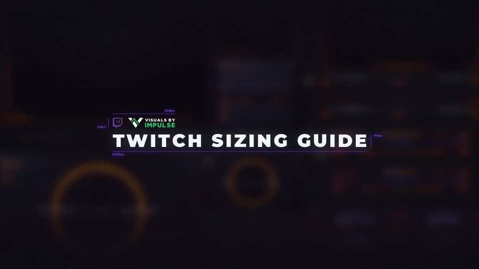 Twitch Graphics Size Guide