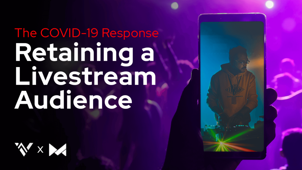 The COVID Response Retaining A Live Stream Audience (For Entertainers!)