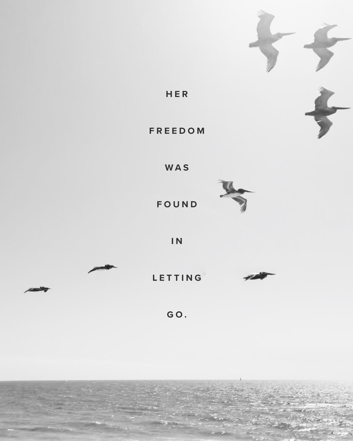Her freedom was found in letting go