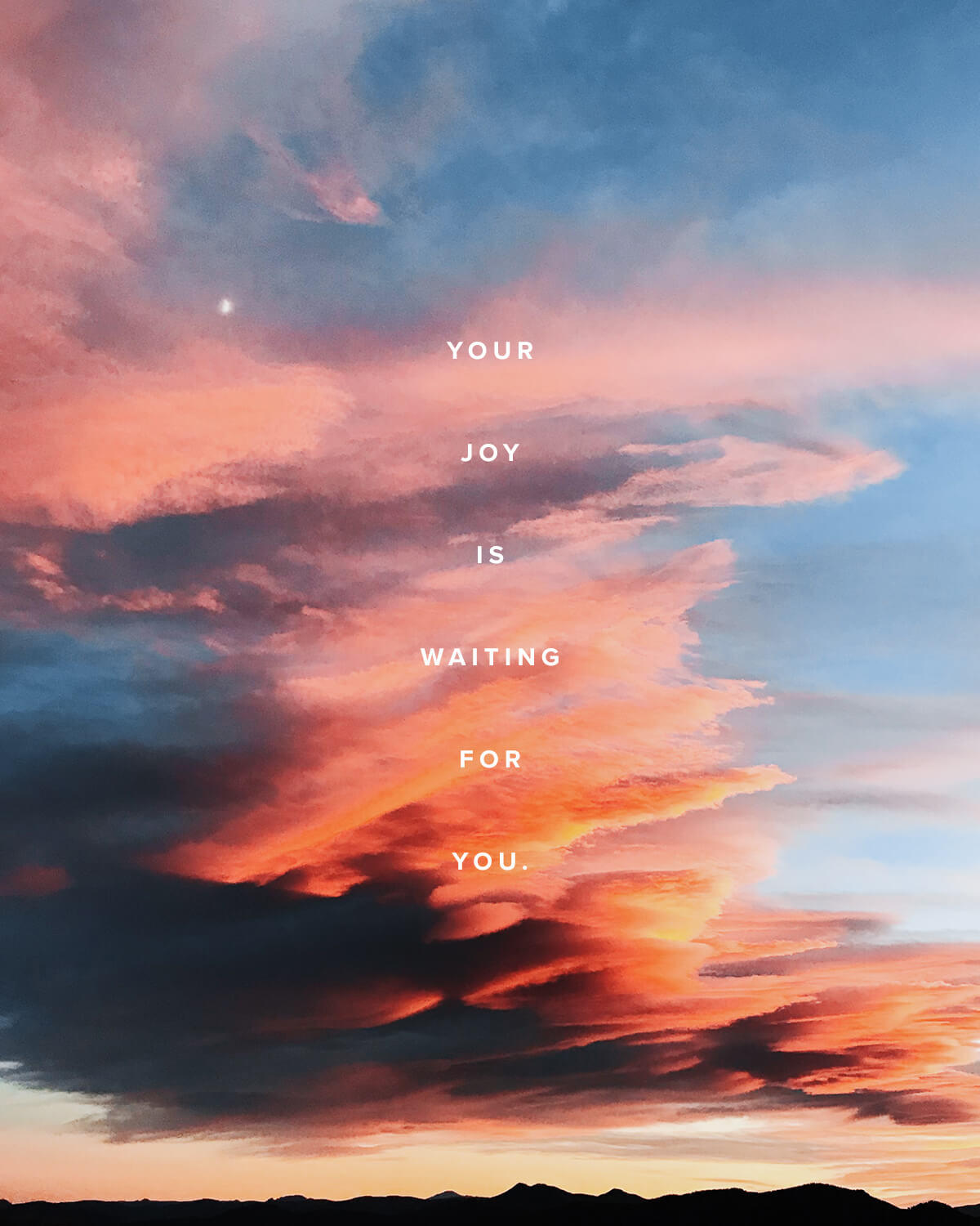 Your joy is waiting for you