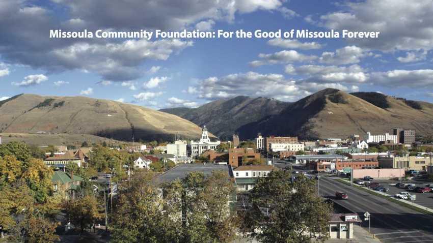 Missoula Community Foundation: For the Good of Missoula Forever