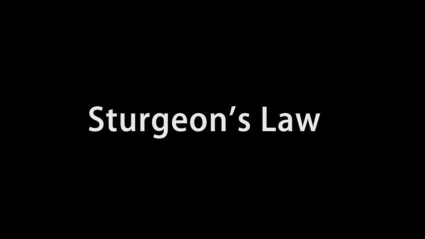 Sturgeon's Law