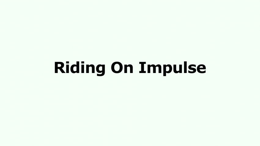 Riding On Impulse