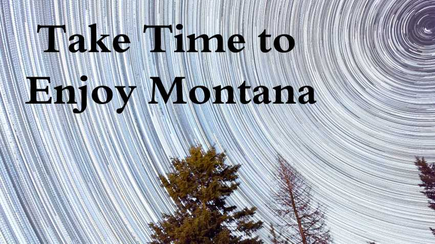 Take Time To Enjoy Montana