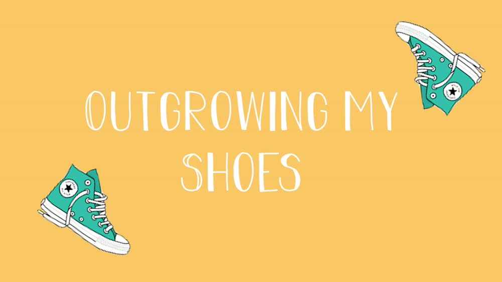 Outgrowing My Shoes