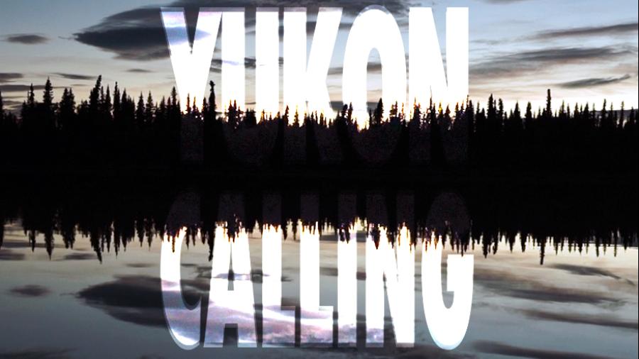 Yukon Calling