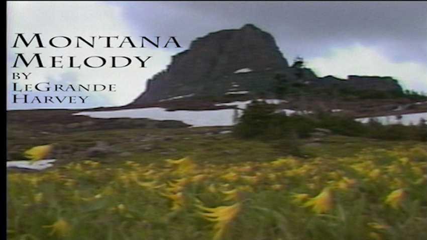 Montana Melody by LeGrande Harvey