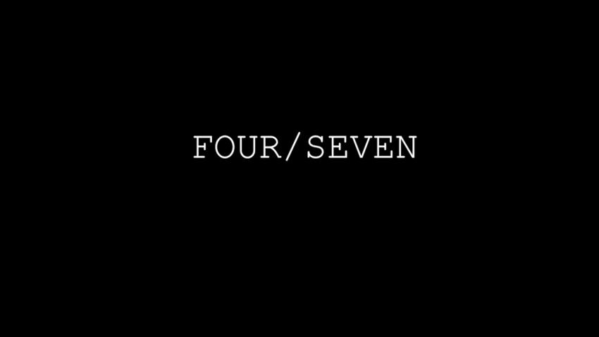 FOUR/SEVEN
