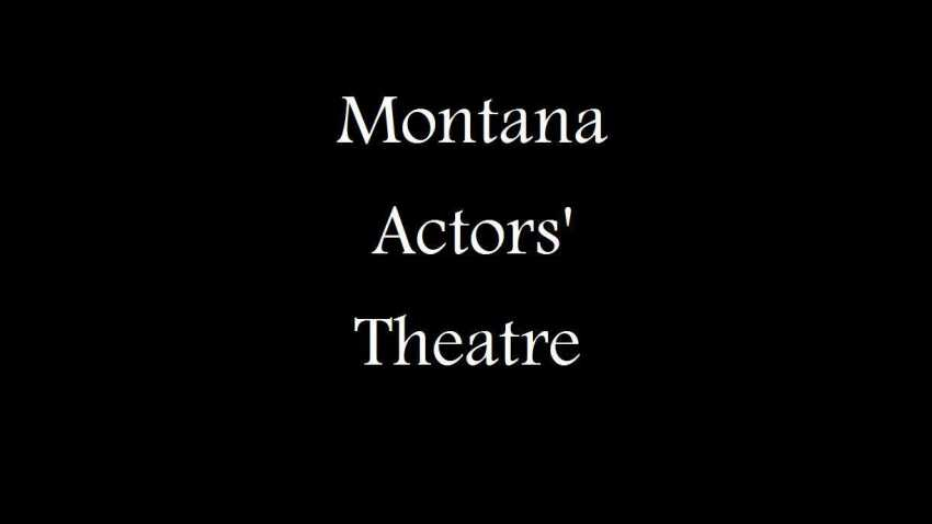 Montana Actors' Theatre Great Falls
