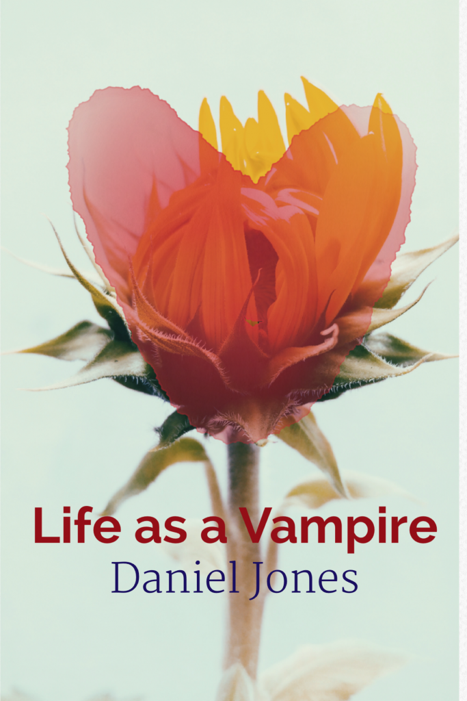 Featured Post: Life As A Vampire by Daniel Jones
