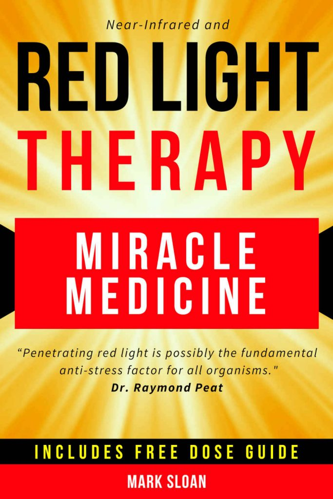 Featured Post: Red Light Therapy: Miracle Medicine for Pain, Fatigue, Fat loss, Anti-aging, Muscle Growth and Brain Enhancement by Mark Sloan