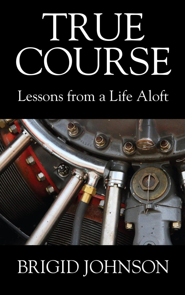 Featured Post: True Course – Lessons From a Life Aloft by Brigid Johnson