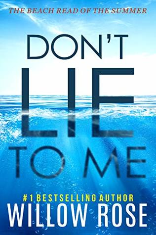 Featured Post: DON'T LIE TO ME by Willow Rose