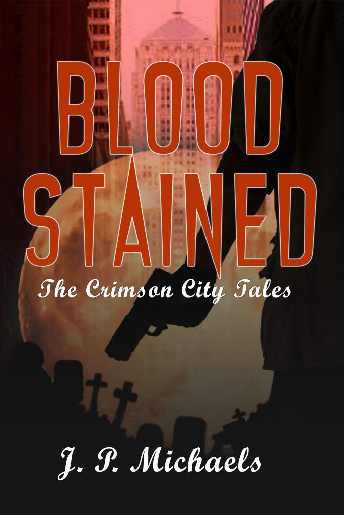 Featured Post: Bloodstained : The Crimson City Tales by J.P. Michaels