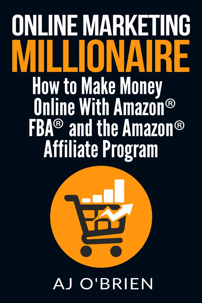 Featured Post: ONLINE MARKETING MILLIONAIRE: How to Make Money Online With Amazon FBA and the Amazon Affiliate Program by AJ O'Brien