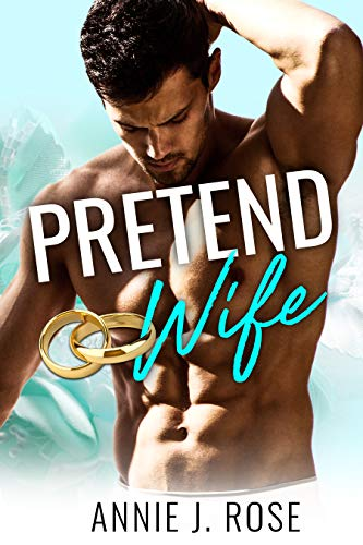 Featured Post: Pretend Wife by Annie J. Rose