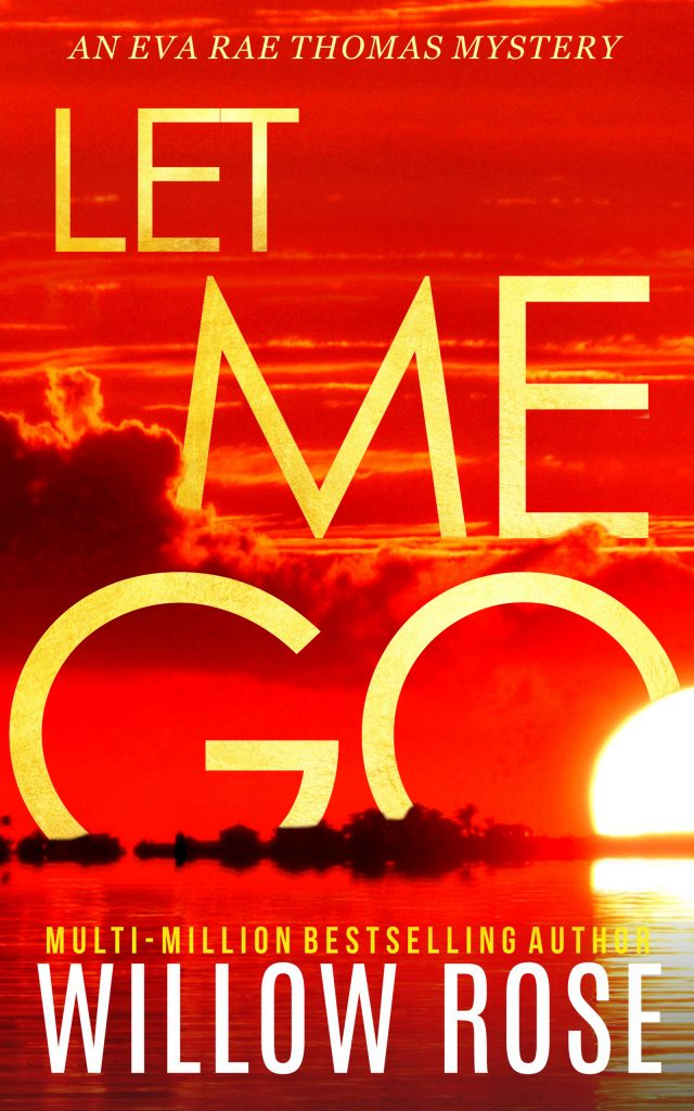 Featured Post: Let Me Go by Willow Rose