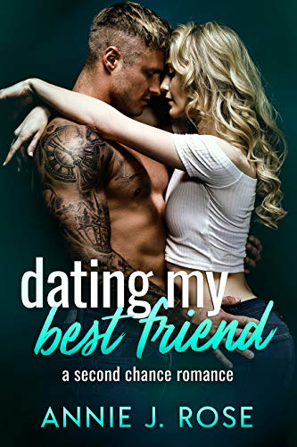 Featured Post: Dating My Best Friend by Annie J. Rose