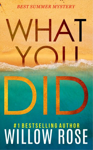 Featured Post: WHAT YOU DID (Eva Rae Thomas Mystery Book 2) by Willow Rose