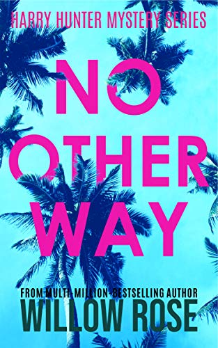 Featured Post: NO OTHER WAY by Willow Rose