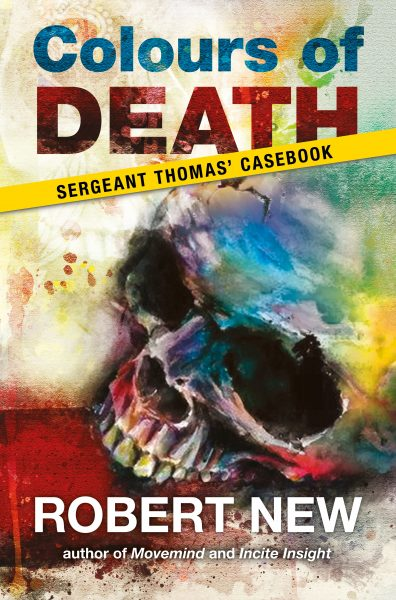 Featured Post: Colours of Death: Sergeant Thomas' Casebook by Robert New