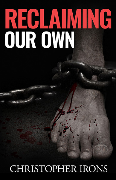 Featured Post: Reclaiming Our Own by Christopher Irons