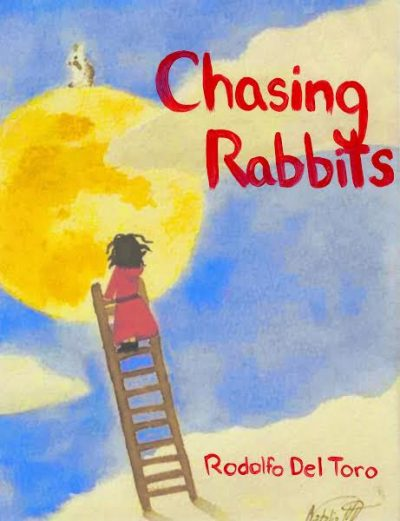 Featured Post: Chasing Rabbits by Rodolfo Del Toro