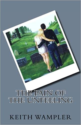 Featured Post: The Pain Of The Unfeeling by Keith Wampler