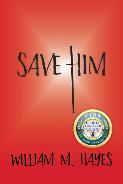Featured Post: Save Him by William M. Hayes