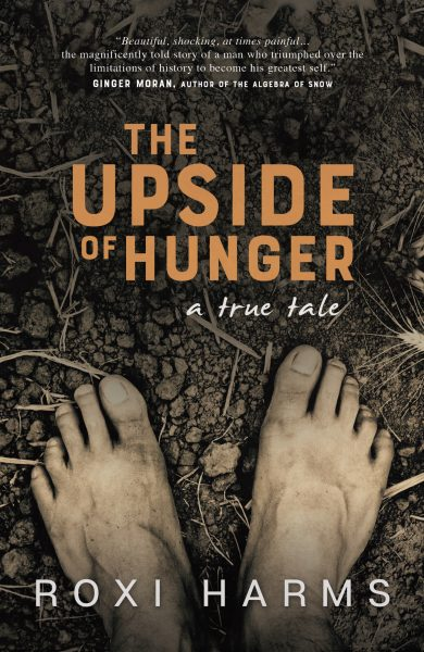Featured Post: The Upside of Hunger, a true tale by Roxi Harms